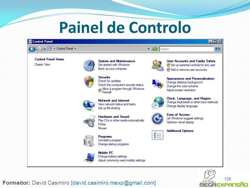 Painel de Controlo 126 Formador: David Casimiro [david.casimiro.mexp@gmail.com]